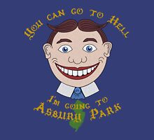 You can go to Hell, I'm going to Asbury Park Unisex T-Shirt