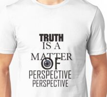 Truth Is  Unisex T-Shirt