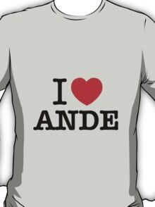 I Love ANDE T-Shirt