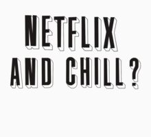 netflix and chill by bigosodesign