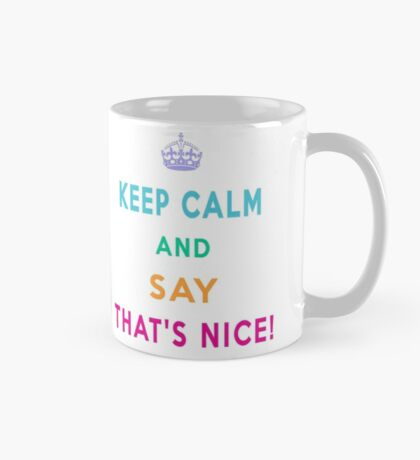 Keep Calm and Say That's Nice! Mug