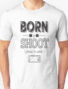 Born to shoot! Unisex T-Shirt