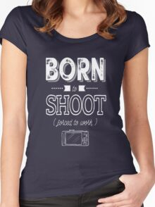 Born to shoot! Women's Fitted Scoop T-Shirt