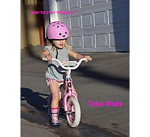 How To Stay Young #1 – TAKE RISKS Photographic Print