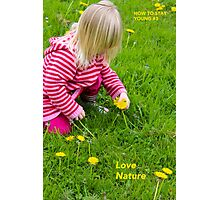 How To Stay Young #3 – LOVE NATURE Photographic Print