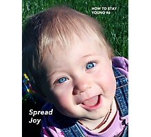 How To Stay Young #5 – SPREAD JOY Photographic Print