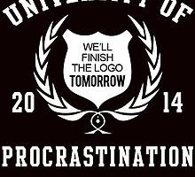 UNIVERSITY OF WE'LL FINISH THE LOGO TOMORROW 2014 PROCRASTINATION by teeshirtz