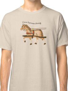 I love harness driving Classic T-Shirt