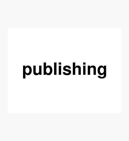 publishing Photographic Print
