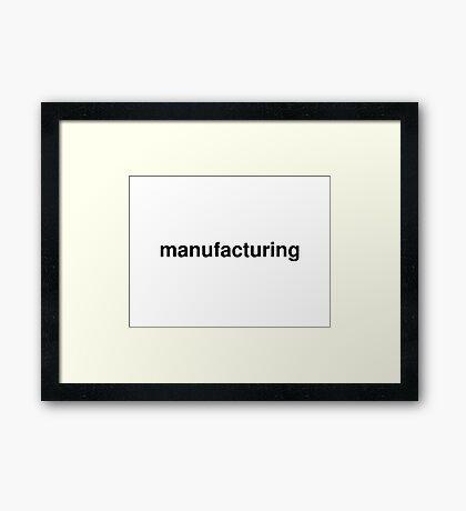 manufacturing Framed Print