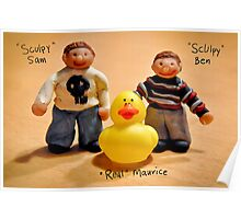 Sculpy Sam and Sculpy Ben and me... Maurice :) Poster
