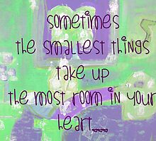 SOMETIMES THE SMALLEST THINGS by Kim  Magee
