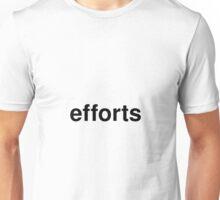 efforts Unisex T-Shirt