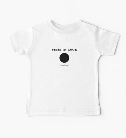 Golf - Hole in One - Hundred T-shirt Baby Tee
