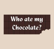 Who ate my chocolate? T-shirt by deanworld