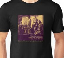 not sharing the chianti Unisex T-Shirt