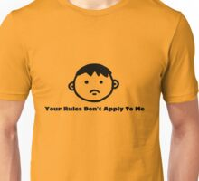 Your Rules Don't Apply To Me Unisex T-Shirt
