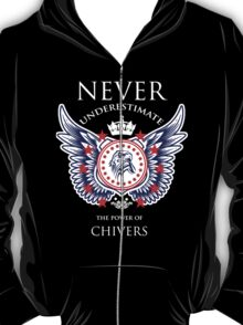 Never Underestimate The Power Of Chivers - Tshirts & Accessories T-Shirt