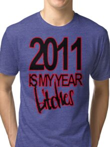 2011  is my year Tri-blend T-Shirt