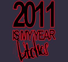 2011  is my year Unisex T-Shirt
