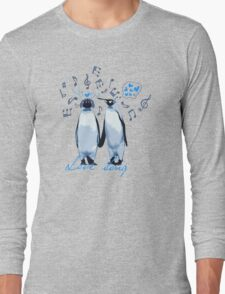 King Penguin's Love Song Long Sleeve T-Shirt