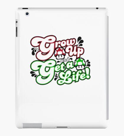 Grow Up and Get A Life iPad Case/Skin