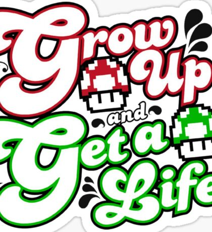Grow Up and Get A Life Sticker