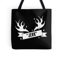 "Fabulous MOOSE - ""JERK"" sign Tote Bag"