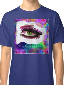 The Look Of Love Classic T-Shirt