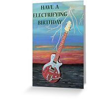 Have a Electrifying Birthday Greeting Card