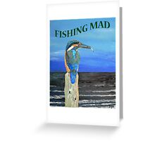 Fishing Mad Greeting Card