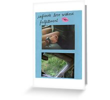 """""""infinite love without fulfillment"""" Greeting Card"""