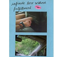 """""""infinite love without fulfillment"""" Photographic Print"""
