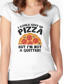 I Could Give Up Pizza Women's Fitted Scoop T-Shirt