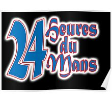 LE MANS, MOTORSPORT, RACE, RACING, 24 Heures du Mans, 24 Hours of Le Mans. 24 hrs, Motorsport, Cars, Race, on black Poster