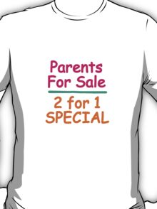 parents for sale T-Shirt