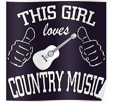 This Girl Loves Country Music Poster