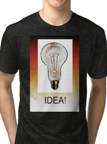 IDEA! Tri-blend T-Shirt