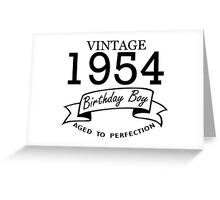 Vintage 1954 Birthday Boy Aged To Perfection Greeting Card