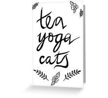 Tea, Yoga, Cats Greeting Card