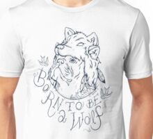 Born to be a Wolf Unisex T-Shirt