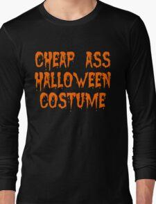 Cheap Ass Halloween Costume Long Sleeve T-Shirt