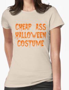 Cheap Ass Halloween Costume Womens Fitted T-Shirt