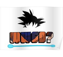 What Would Goku Do? Poster