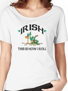 St Patrick's Day This Is How I Roll Women's Relaxed Fit T-Shirt