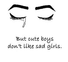 Cute boys, Sad girls by LaurynBatgirly