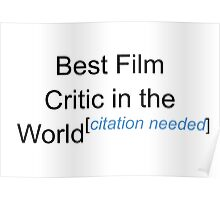 Best Film Critic in the World - Citation Needed! Poster