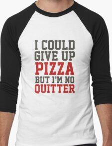 I Could Give Up Pizza Men's Baseball ¾ T-Shirt