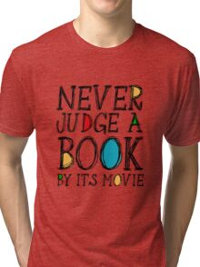 Never judge a book by its movie Tri-blend T-Shirt