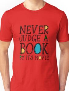 Never judge a book by its movie Unisex T-Shirt